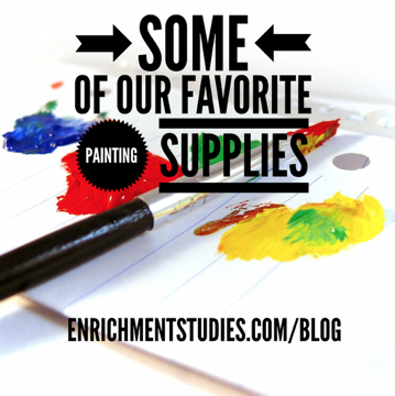 Some of our favorite painting supplies