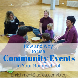 How and Why to use Community Events in Your Homeschool