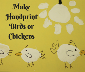 Make handprint Birds or Chickens
