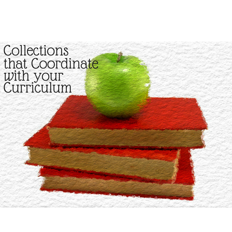 Collections that Coordinate with your Curriculum