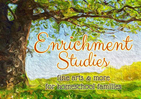 Enrichment Studies - Fine Arts for homeschool families